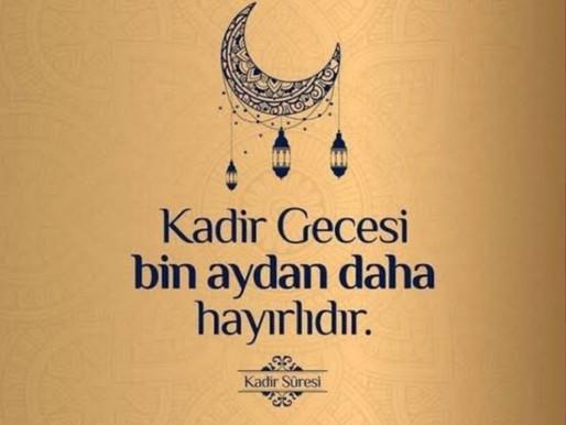 Allah'ım!  Kadir Günümüzü hayırlı, Kadir gecemizi mübarek, bereketli ve feyizli eyle.