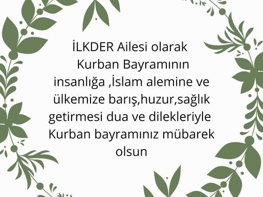 İLKDER Ailesi olarak Kurban Bayramının insanlığa, İslam alemine ve ülkemize barış,