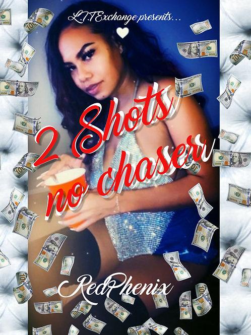 2 shots no chaser