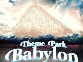 """Part 29: UPDATED: """"Theme Park Babylon: the novel"""" to be released Sept. 25, 2019 for $11.95"""