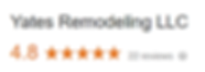 Yates Remodeling Google Reviews.PNG