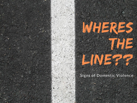 Where's the line? Signs of Domestic Violence.