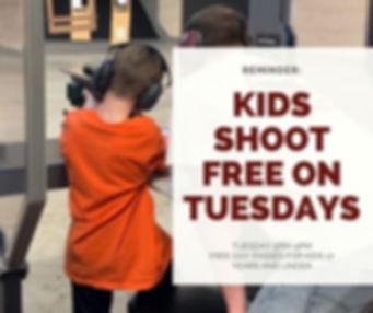 KIDS SHOOT FREE ON TUESDAYS.jpg