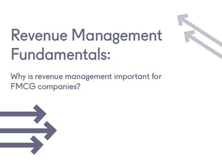 Revenue Management Fundamentals:    Why is revenue management important for FMCG businesses?