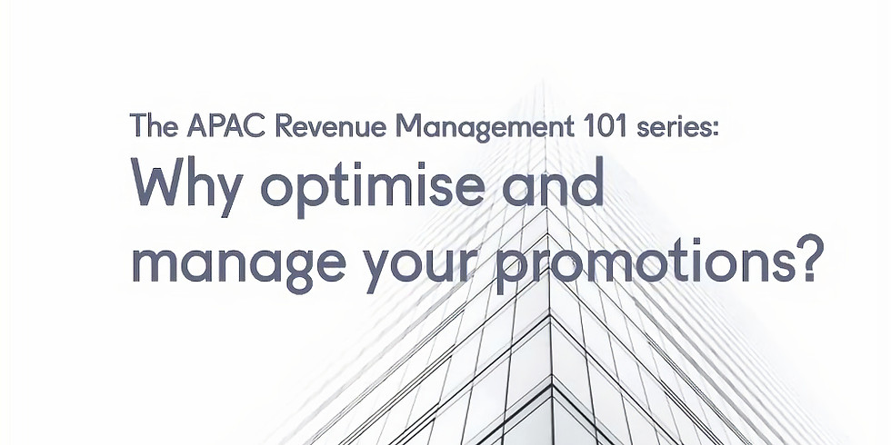 APAC Revenue Management 101: Why optimise and manage your promotions?