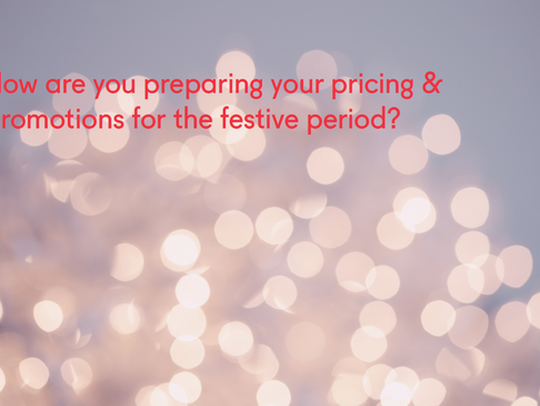How are you preparing your pricing & promotions for the festive period?