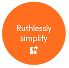 Ruthlessly simplify.png