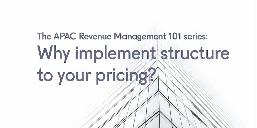 APAC Revenue Management 101: Why implement structure to your pricing?