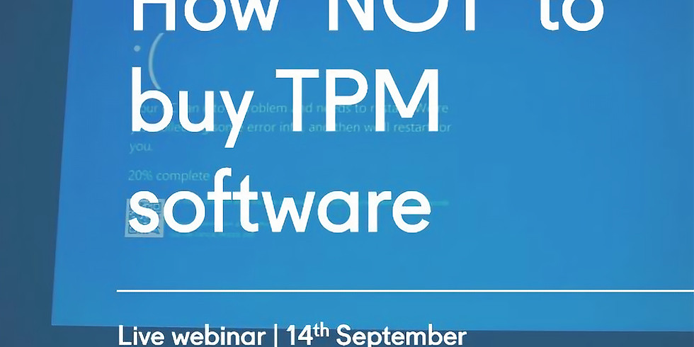 Webinar: How NOT to buy TPM software