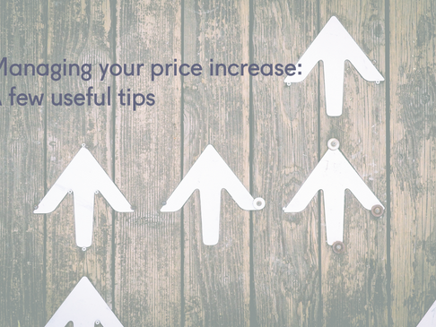 Managing your price increase: A few useful tips
