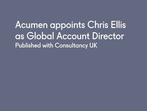 Acumen appoints Chris Ellis as Global Account Director