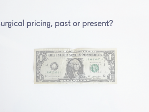 Surgical pricing - past or present?