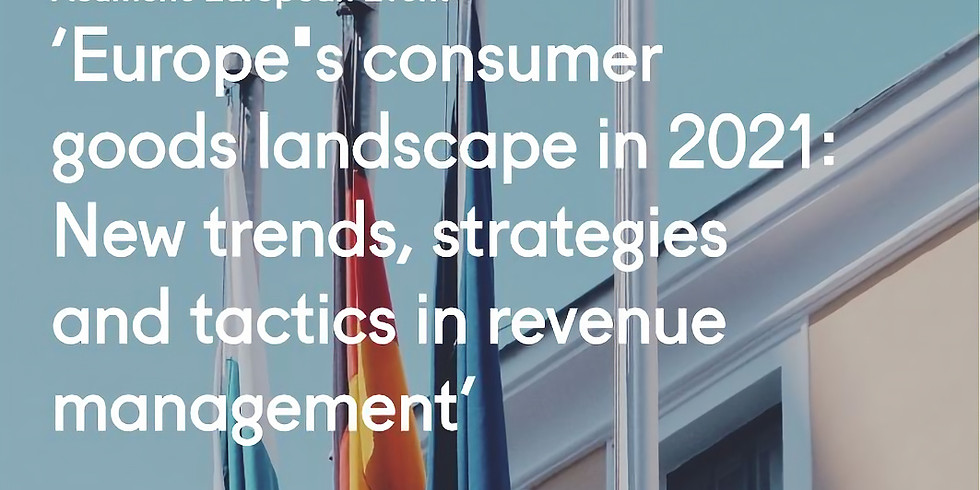 'Europe's consumer goods landscape in 2021: New trends, strategies and tactics in revenue management'