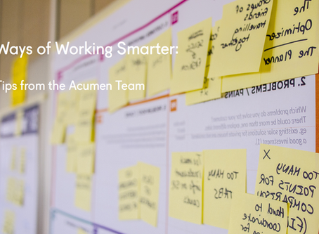 Ways of Working Smarter: Tips from The Acumen Team