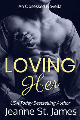 Loving Her (An Obsessed Novella) by Jeanne St. James
