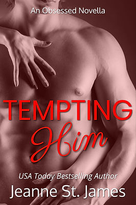 Tempting Him (An Obsessed Novella) by Jeanne St. James