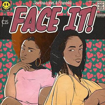 Shantina Lynet & Franchika - Face It