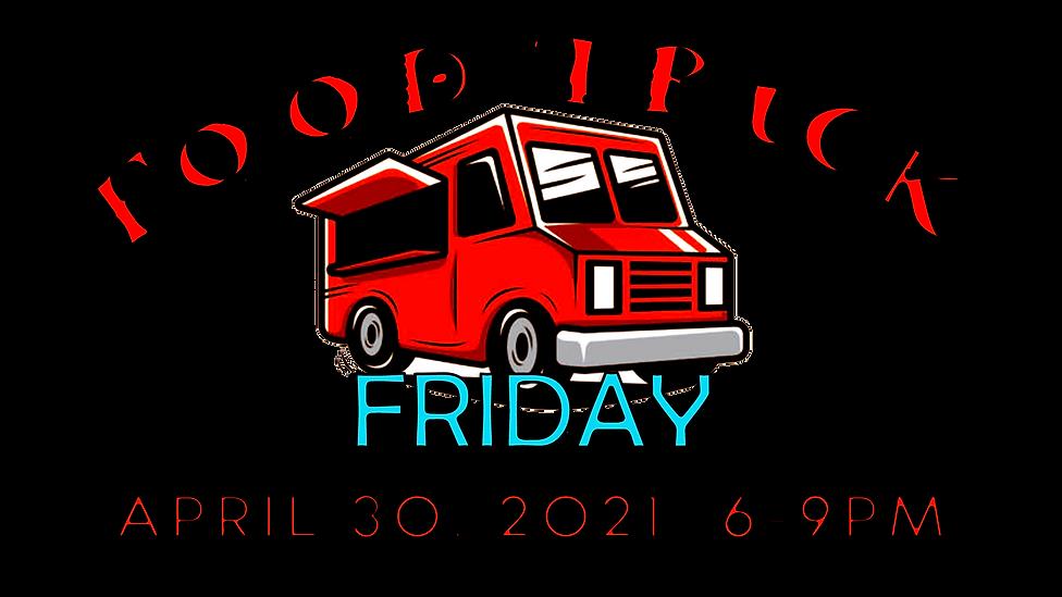 Food Truck Friday - April 30, 2021 TRANS