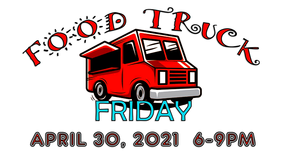 Food Truck Friday - April 30, 2021 TRANS