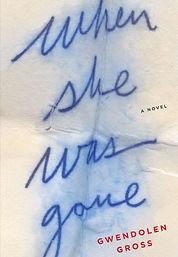 When She Was Gone by Gwendolen Gross