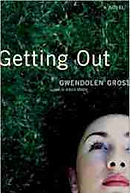 Getting Out Novel by Gwendolen Gross