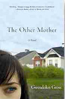 The Other Mother Novel by Gwendolen Gross