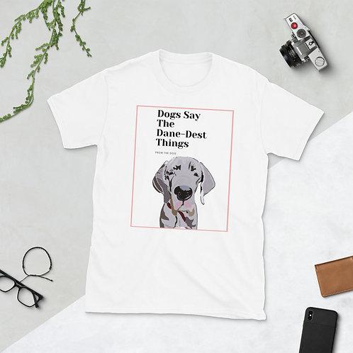 Short-Sleeve Unisex Dogs Say T-Shirt