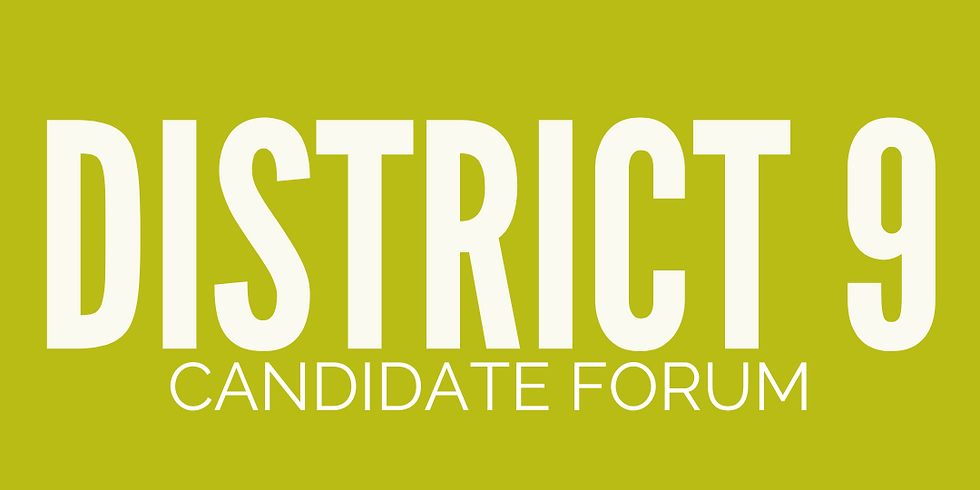 District 9 Candidate Forum
