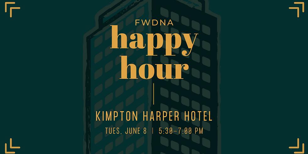 FWDNA Happy Hour - Kimpton Harper Hotel