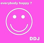 "DDJ ""Everybody Happ?"""