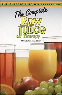 The Complete Raw Juice Therapy - Maurice Hanssen