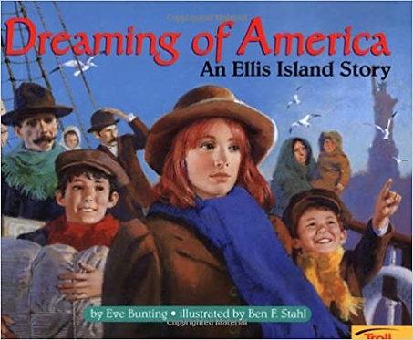 Dreaming Of America: An Ellis Island Story -Eve Bunting