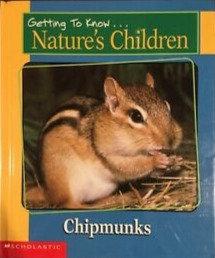 Getting To Know Nature's Children: Chipmunks - Merebeth Switzer