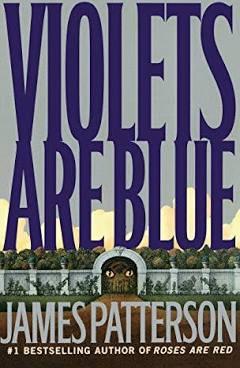 Violets Are Blue - James Patterson