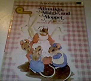 Minnikin, Midgie and Moppet: A Mouse Story - Adelaide Holl, Priscilla Hillman