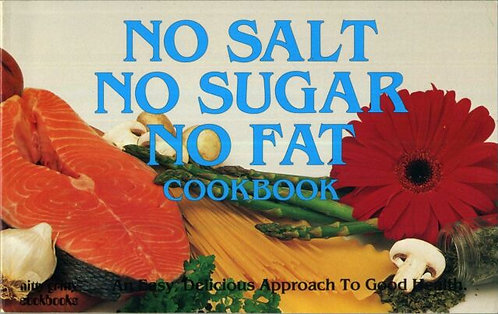 No salt, no sugar, no fat cookbook -  Jacqueline B. Williams