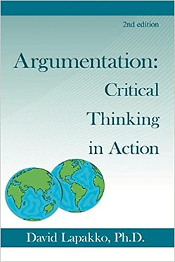 Argumentation: Critical Thinking in Action - David Lapakko Ph.D.