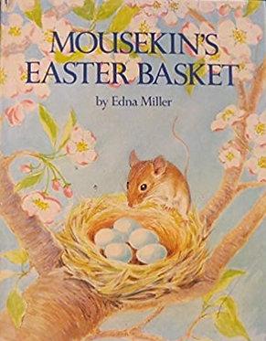 Mousekin's Easter Basket - Edna Miller