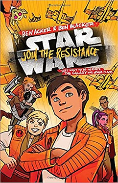 Star Wars Join The Resistance -  Ben Acker & Ben Blacker