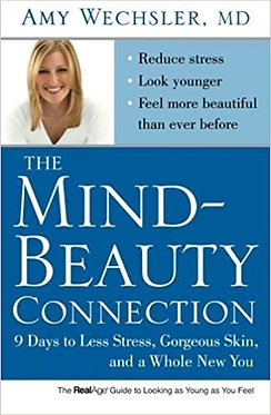The Mind-Beauty Connection - Amy Wechsler  MD
