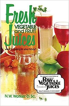 Fresh Vegetable and Fruit Juices -  Dr. Walker