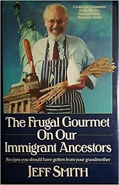 The Frugal Gourmet on Our Immigrant Ancestors - Jeff Smith