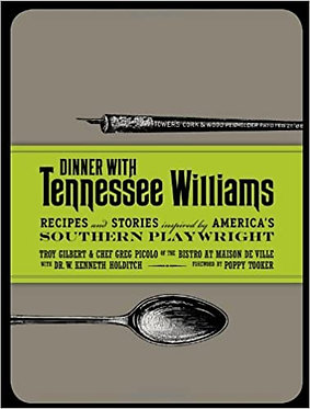 Dinner with Tennessee Williams - Troy Gilbert, Chef Greg Picolo