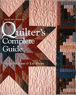 Quilter's Complete Guide - Marianne Fons, Liz Porter