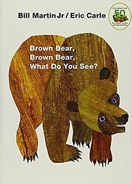 Brown Bear, Brown Bear, What Do You See - Eric Carle