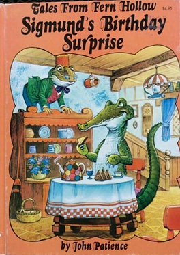 Sigmund's Birthday Surprise: Tales From Fern Hollow