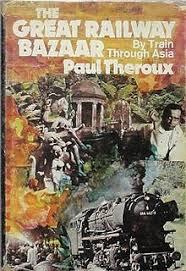 The Great Railway Bazaar - Paul Bazaar