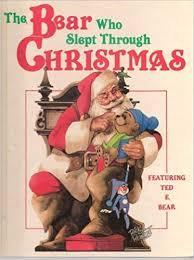 The Bear who slept through Christmas - John Barrett