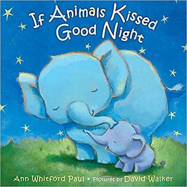 If Animals Kissed Good Night - Ann Whitford Paul