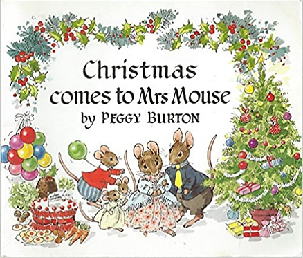 Christmas comes to Mrs Mouse - Peggy Burton